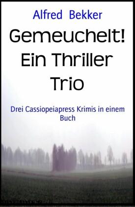 Gemeuchelt! Ein Thriller Trio