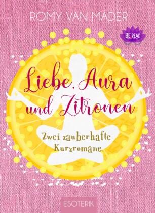 Liebe, Aura und Zitronen