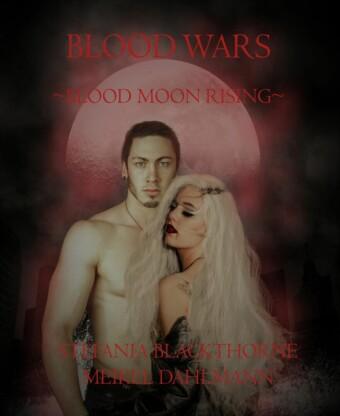 Blood Wars -Blood Moon Rising-