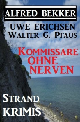 Kommissare ohne Nerven: Strand-Krimis
