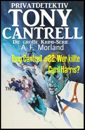 Tony Cantrell #22: Wer killte Cyril Harris?