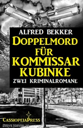 Doppelmord für Kommissar Kubinke: Zwei Kriminalromane
