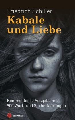 Kabale und Liebe. Friedrich Schiller. Kommentierte Textausgabe