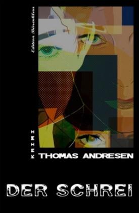 Der Schrei: Thomas Andresen Krimi