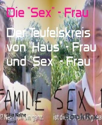 Die 'Sex' - Frau