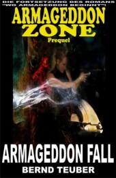 Armageddon Fall (Prequel zur Endzeit-Serie Armageddon Zone)