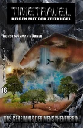 Timetravel #16: Das Geheimnis der Menschenfabrik