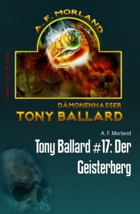 Tony Ballard #17: Der Geisterberg