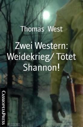 Zwei Western: Weidekrieg/ Tötet Shannon!