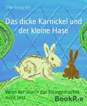 Das dicke Karnickel und der kleine Hase
