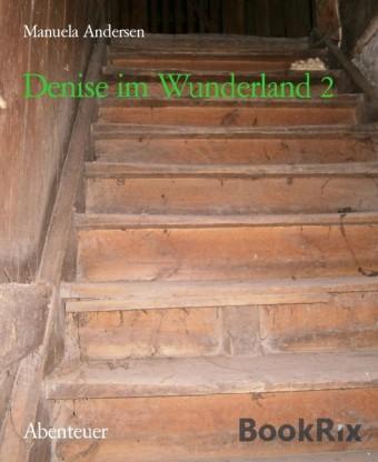 Denise im Wunderland 2