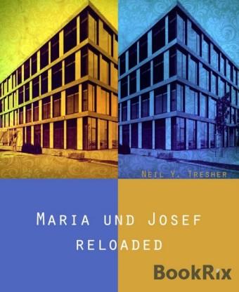 Maria und Josef - reloaded