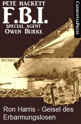 Ron Harris - Geisel des Erbarmungslosen (FBI Special Agent)