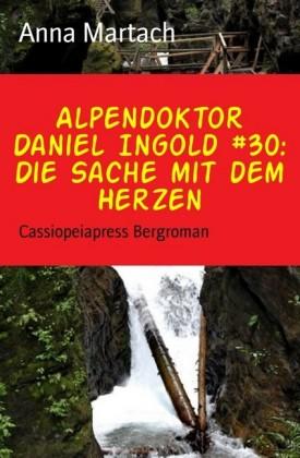 Alpendoktor Daniel Ingold #30: Die Sache mit dem Herzen