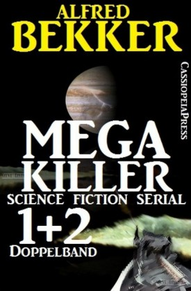 Mega Killer 1 und 2 - Doppelband (Science Fiction Serial)