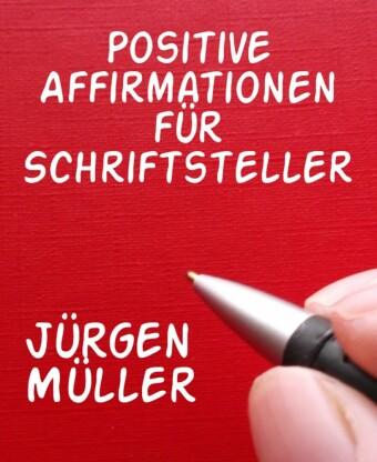 Positive Affirmationen für Schriftsteller