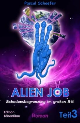 Alien Job Teil 3: Schadensbegrenzung im großen Stil
