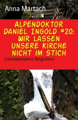 Alpendoktor Daniel Ingold #20: Wir lassen unsere Kirche nicht im Stich