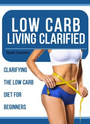 Low Carb Living Clarified