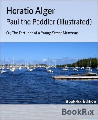 Paul the Peddler (Illustrated)