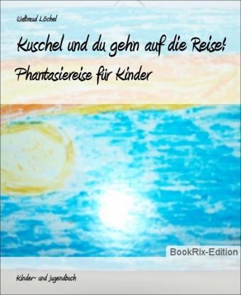 Kuschel und du gehn auf die Reise!