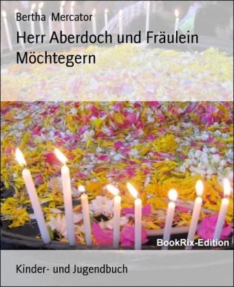 Herr Aberdoch und Fräulein Möchtegern