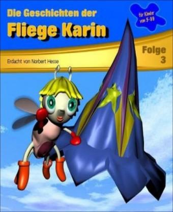 Die Geschichten der Fliege Karin 3