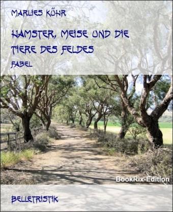 Hamster, Meise und die Tiere des Feldes