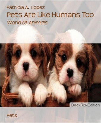 Pets Are Like Humans Too