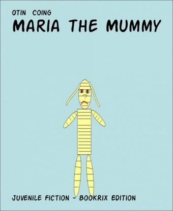 Maria the Mummy