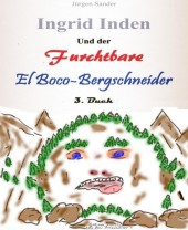 Ingrid Inden und der furchtbare El Boco-Bergschneider: Das Vorschaubuch 03