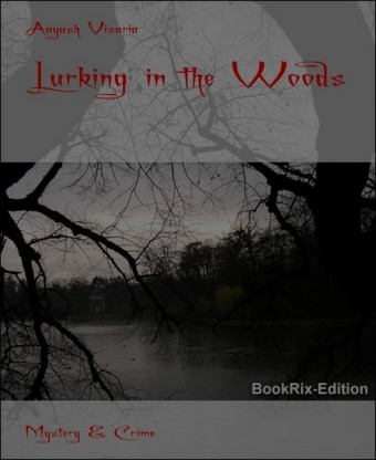 Lurking in the Woods
