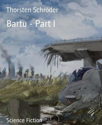Bartu - Part I
