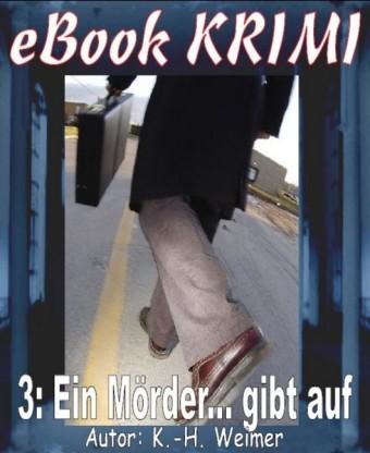Krimi 003: Ein Mörder... gibt auf