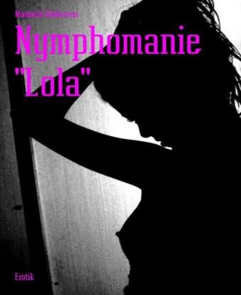 Nymphomanie 'Lola'