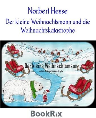 Der kleine Weihnachtsmann und die Weihnachtskatastrophe