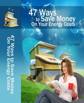 47 Ways To Save Money On Your Energy Costs