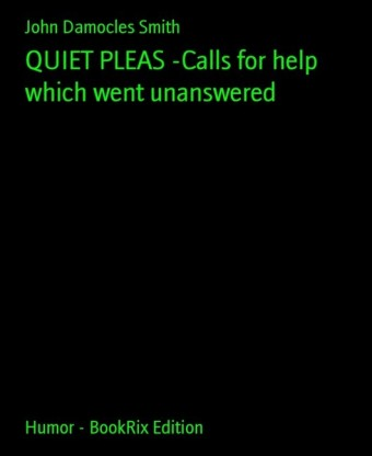 QUIET PLEAS -Calls for help which went unanswered