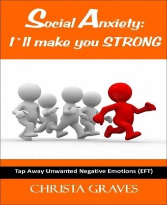 Social Anxiety: I ll make you STRONG