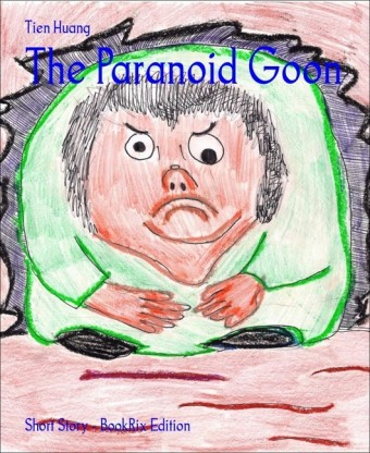 The Paranoid Goon