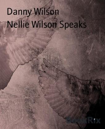 Nellie Wilson Speaks