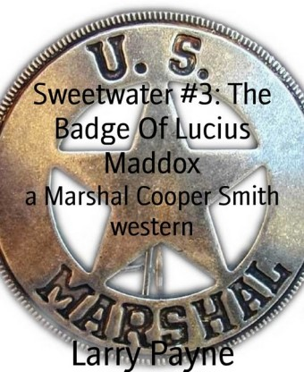 Sweetwater #3: The Badge Of Lucius Maddox