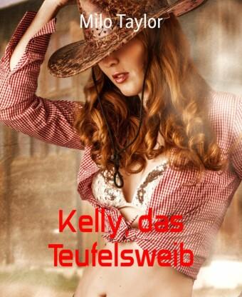 Kelly, das Teufelsweib