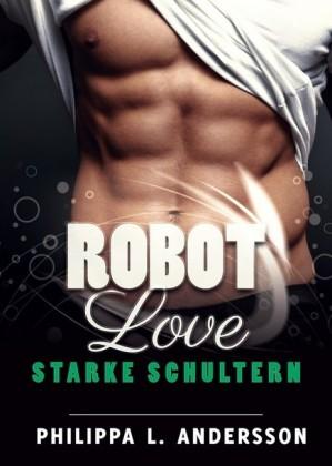 ROBOT LOVE - Starke Schultern