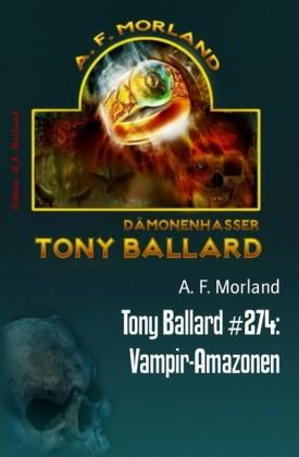 Tony Ballard #274: Vampir-Amazonen