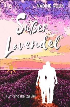 Süßer Lavendel - Fünf sind drei zu viel