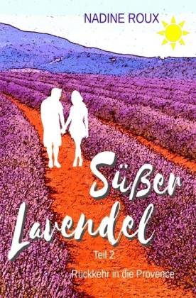 Süßer Lavendel - Rückkehr in die Provence