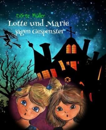 Lotte und Marie jagen Gespenster