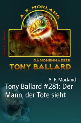 Tony Ballard #281: Der Mann, der Tote sieht