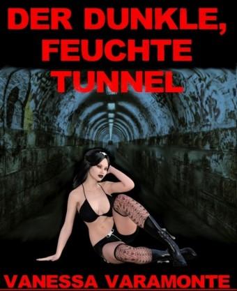 Der dunkle, feuchte Tunnel